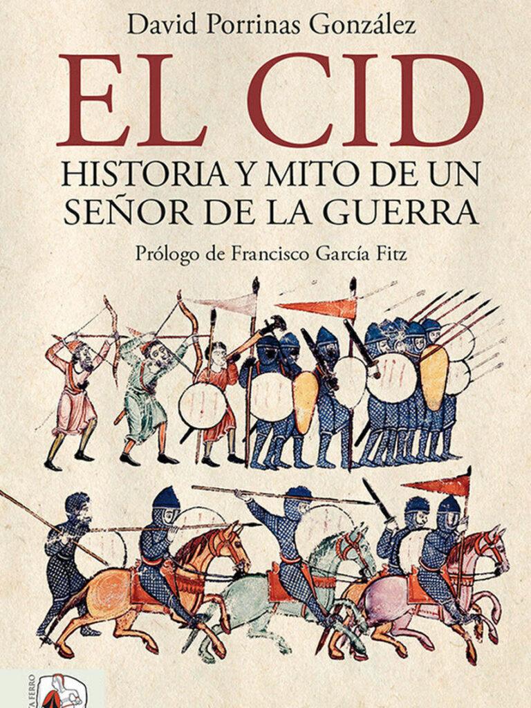 """Portada de """"El Cid. Historia y mito de un señor de la guerra"""", de David Porrinas González."""